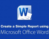 Create a Simple Report using MS Word