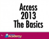 Access 2013 The Basics
