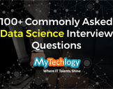 100+ Commonly Asked Data Science Interview Questions<br><br>