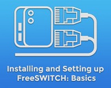 Installing and Setting up FreeSWITCH: Basics