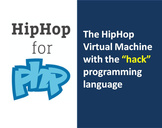 The HipHop Virtual Machine with the Hack programming language
