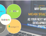 4 Lucrative Reasons to Choose MEAN Stack for Your Next Web Development Project