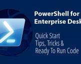 PowerShell for the Enterprise Desktop