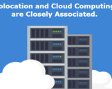 Colocation and Cloud Computing are Closely Associated