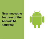 New Innovative Features of the Android M Software