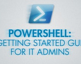 Powershell: A Getting Started Guide for IT Admins