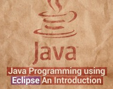 Java Programming using Eclipse: An Introduction