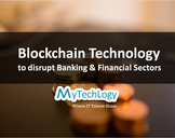 Blockchain Technology: The Next Disruption in the Banking and Financial Sectors?<br><br>