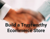 How to Build a Trustworthy Ecommerce Store?
