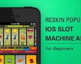 Reskin Popular iOS Slot Machine App for Beginners
