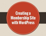 Creating a Membership Site with WordPress