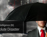 Business Intelligence (BI) ; An Absolute Disaster...!!!