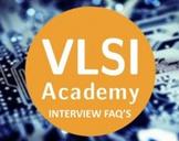 VLSI Academy - Interview FAQ's