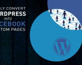Easily Convert WordPress Sites into Custom Facebook pages