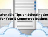 5 Actionable Tips on Selecting Servers for Your E-Commerce Business