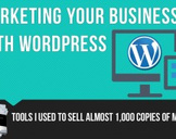 Marketing Your Business With WordPress