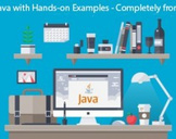 Learn Java with hands-on examples - Completely from Scratch