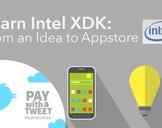 Learn Intel XDK: From Idea to Appstore in 60 min