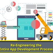 Re-Engineering The Entire App Development Process
