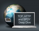 TCP, HTTP and SPDY Deep Dive