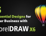 5 Essential Designs for Your Business with CorelDRAW X6