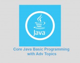 Core Java Basic Programming with Adv Topics