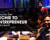 6 Important Lessons that I've Learnt in My Transition from a Techie to an Entrepreneur<br><br>
