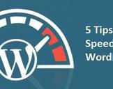 5 Tips to Speed Up WordPress Website