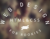 Web Design - HTML & CSS For Rookies