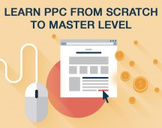 Learn PPC from Scratch - To Master Level