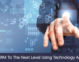 Impel CRM to the next Level using Technology Advances