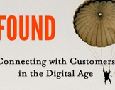 FOUND: Connecting with Customers in the Digital Age.