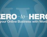 Zero to Hero: Build Your Online Business with WordPress