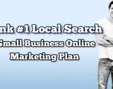 Rank #1 Local Search: Small Business Online Marketing Plan