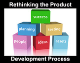 Rethinking the Product Development Process