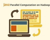 Java Parallel Computation on Hadoop