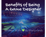 Benefits of Being a Game Designer