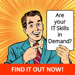 Are your IT skills in demand? Find it now!