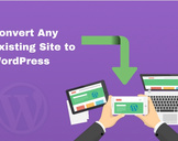 How to Convert Any Existing Site to WordPress<br><br>