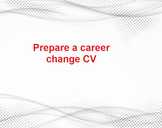 Making a mid-career change? (fourth step)<br><br>