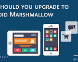 Why should you upgrade to Android Marshmallow?