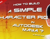 How to build a simple Character Rig in Autodesk Maya?