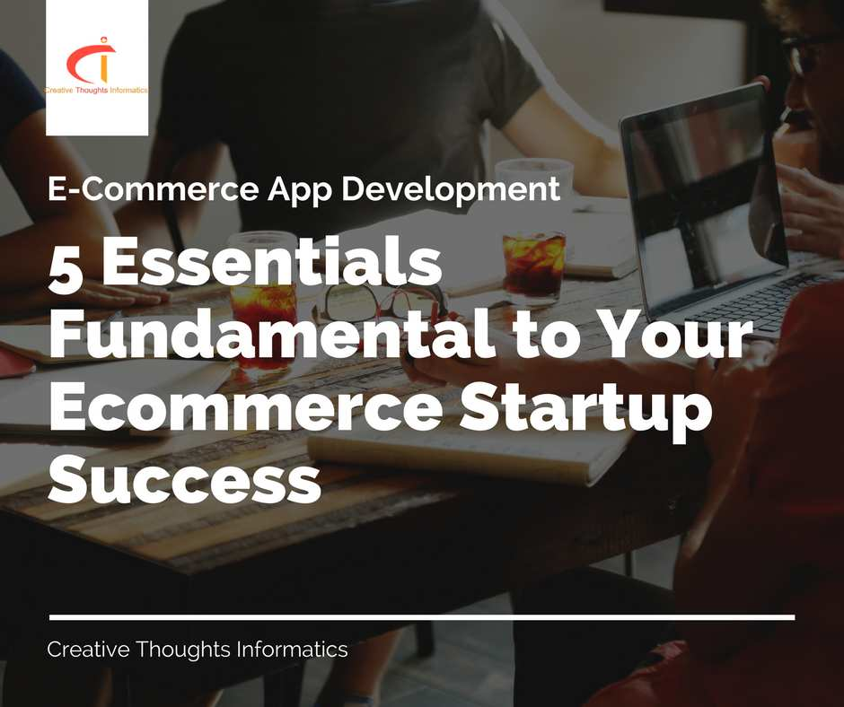 5 Essentials Fundamental to Your Ecommerce Startup Success - Image 1