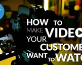 How to Develop Business Videos for Customers
