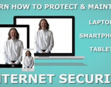 Internet Security - Protecting Laptops, Smartphones Tablets