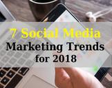 7 Seven Social Media Marketing Trends for 2018