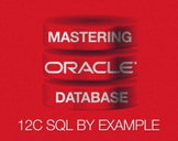 Mastering Oracle Database 12c SQL by example