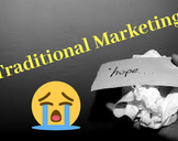 Is 2022 is the end of Traditional Marketing?