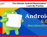The Ultimate Android Marshmallow Tutorial-learn by practice