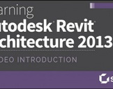 Learning Autodesk® Revit® Architecture 2013